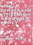 Risk, Democratic Citizenship and Public Policy 9780197262832