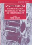 Nanotechnology : Integrated Processing Systems for Ultra-Precision and Ultra-Fine Products, , 0198562837