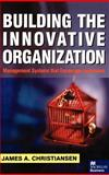 Building the Innovative Organization 9780312232832