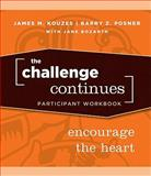 The Challenge Continues : Encourage the Heart, Kouzes, James M. and Posner, Barry Z., 0470402830