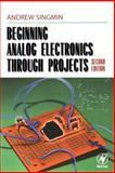 Beginning Analog Electronics Through Projects 9780750672832