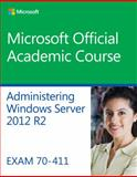 70-411 Administering Windows Server 2012 R2, Microsoft Official Academic Course Staff, 1118882830
