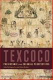 Texcoco : Prehispanic and Colonial Perspectives, , 1607322838