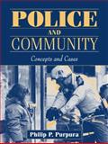 Police and Community : Concepts and Cases, Purpura, Philip P., 0205302831