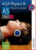 AQA Physics B AS Physics in Context, Mike Bowen-Jones and Ken Price, 0748782834