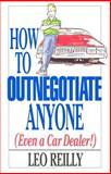 How to Outnegotiate Anyone, Leo Reilly, 1558502831