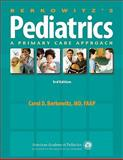 Berkowitz's Pediatrics : A Primary Care Approach, Berkowitz, Carol D., 1581102836