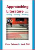 Approaching Literature : Writing, Reading, Thinking, Schakel, Peter and Ridl, Jack, 0312452837