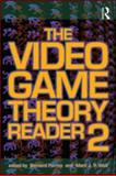 The Video Game Theory Reader 2, Mark J. P. Wolf, 0415962838