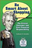 Be Smart about Shopping, Kathiann M. Kowalski, 0766042839