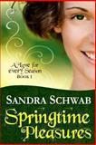 Springtime Pleasures, Sandra Schwab, 1493602837