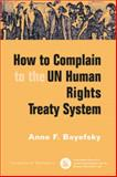 How to Complain to the UN Human Rights Treaty System, Bayefsky, Anne F., 1571052836