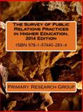 The Survey of Public Relations Practices in Higher Education, 2014 Edition, Primary Research Group, 1574402838