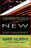 Generation and the NEW Rules of Management, Murphy, Mark and Burgio-Murphy, Andrea, 1600132839