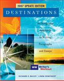 Destinations : An Integrated Approach to Writing Paragraphs and Essays, Updated Edition with Writer's Workout, Bailey, Richard and Denstaedt, Linda, 0073312835