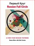 Russian Full Circle : A First -Year Russian Textbook, Oliver, Donna and Furniss, Edie, 030018283X