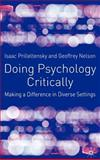Doing Psychology Critically : Making a Difference in Diverse Settings, Prilleltensky, Isaac and Nelson, Geoffrey B., 0333922832