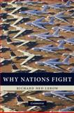 Why Nations Fight : Past and Future Motives for War, Lebow, Richard Ned, 0521192838