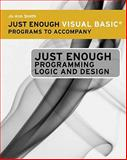Just Enough Visual Basic® Programs to Accompany Just Enough Programming Logic and Design, Smith, Jo Ann, 1111822832