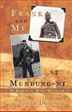 Frank and Me at Mundung-ni, Joseph Donohue, 1462072836