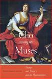 Clio among the Muses : Essays on History and the Humanities, Hoffer, Peter Charles, 1479832839