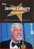 The James Coburn Handbook - Everything You Need to Know about James Coburn, Emily Smith, 1488502838