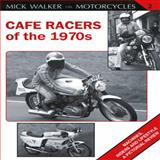 Cafe Racers of the 1970, Mick Walker, 1847972837