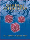 General Chemistry : An Integrated Approach, Hill, John William and McCreary, Terry, 0131402838