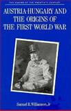 Austria-Hungary and the Coming of the First World War, Williamson, Samuel R., Jr., 0312052839