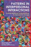 Patterns in Interpersonal Interactions : Inviting Relational Understandings for Therapeutic Change, , 0415702836