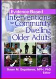 Evidence-Based Interventions for Community Dwelling Older Adults, , 078903283X