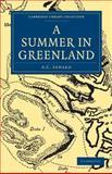 A Summer in Greenland, Seward, A. C., 1108012833