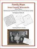 Family Maps of Iowa County, Wisconsin, Deluxe Edition : With Homesteads, Roads, Waterways, Towns, Cemeteries, Railroads, and More, Boyd, Gregory A., 1420312839