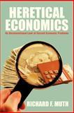 Heretical Economics, Richard F. Muth, 1479752835