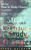 How to Study Chaucer, Pope, Rob, 0333762835