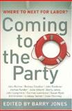 Coming to the Party : Where to Next for Labor?, Gawenda, Michael, 0522852831