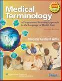 Medical Terminology : A Programmed Learning Approach to the Language of Health Care, Willis, Marjorie Canfield, 0781792835