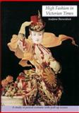 High Fashion in Victorian Times, Andrew Brownfoot, 0906212839