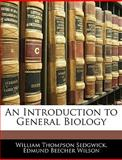 An Introduction to General Biology, William Thompson Sedgwick and Edmund Beecher Wilson, 1143342836