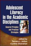 Adolescent Literacy in the Academic Disciplines : General Principles and Practical Strategies, , 1462502830