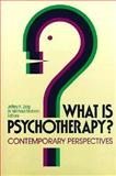 What Is Psychotherapy? : Contemporary Perspectives, Zeig, Jeffrey K., 1555422837