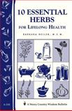 10 Essential Herbs for Lifelong Health, Storey Books Staff and Barbara L. Heller, 1580172830