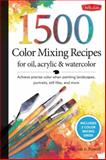 1,500 Color Mixing Recipes for Oil, Acrylic and Watercolor, William F. Powell, 1600582834