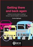 Getting There and Back Again : Guidelines for Learning Providers on Travelling to Learning for Adults with Disabilities or Learning Difficulties, Nightingale, Christine, 1862012830