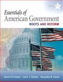 Essentials of American Government : Roots and Reform, 2009 Edition, O'Connor, Karen and Sabato, Larry J., 0205662838