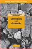 Corporations and Citizenship : Business, Responsibility and Society, Crane, Andrew and Matten, Dirk, 0521612837