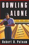 Bowling Alone, Robert D. Putnam, 0684832836