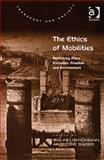 The Ethics of Mobilities : Rethinking Place, Exclusion, Freedom and Environment, Bergmann, Sigurd, 0754672832
