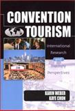 Convention Tourism : International Research and Industry Perspectives, Kaye Sung Chon, Karin Weber, 0789012839