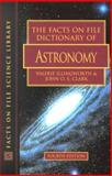 The Facts on File Dictionary of Astronomy, Illingworth, Valerie and Clark, John O. E., 0816042837